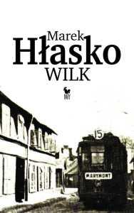 marek-hlasko-wilk-wydawnictwo-iskry-2015-07-20